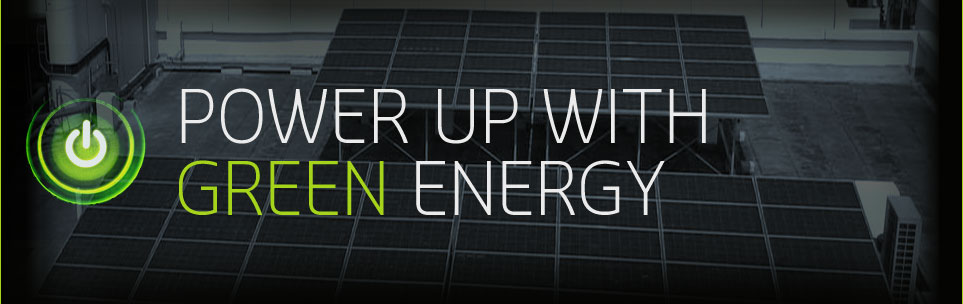 Power Up With Green Energy